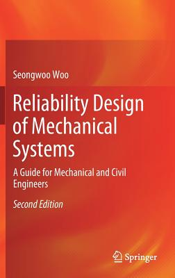 Reliability Design of Mechanical Systems: A Guide for Mechanical and Civil Engineers-cover