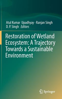 Restoration of Wetland Ecosystem: A Trajectory Towards a Sustainable Environment-cover
