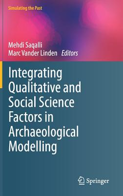 Integrating Qualitative and Social Science Factors in Archaeological Modelling-cover