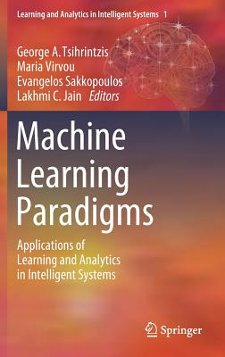 Machine Learning Paradigms: Applications of Learning and Analytics in Intelligent Systems-cover