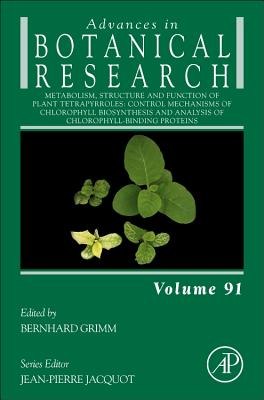 Metabolism, Structure and Function of Plant Tetrapyrroles: Control Mechanisms of Chlorophyll Biosynthesis and Analysis of Chlorophyll-Binding Proteins-cover
