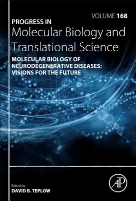 Molecular Biology of Neurodegenerative Diseases: Visions for the Future-cover