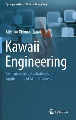 Kawaii Engineering: Measurements, Evaluations, and Applications of Attractiveness-cover