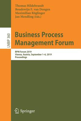 Business Process Management Forum: Bpm Forum 2019, Vienna, Austria, September 1-6, 2019, Proceedings-cover