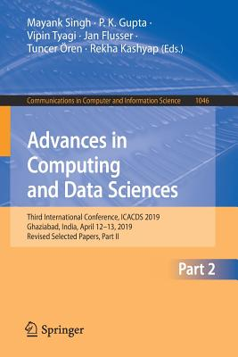 Advances in Computing and Data Sciences: Third International Conference, Icacds 2019, Ghaziabad, India, April 12-13, 2019, Revised Selected Papers, Pa-cover