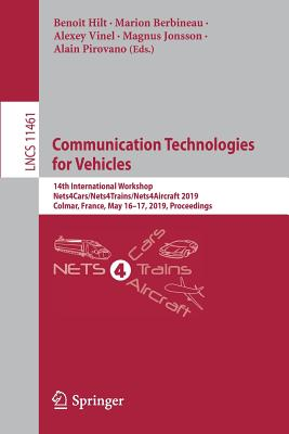 Communication Technologies for Vehicles: 14th International Workshop, Nets4cars/Nets4trains/Nets4aircraft 2019, Colmar, France, May 16-17, 2019, Proce-cover