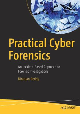 Practical Cyber Forensics: An Incident-Based Approach to Forensic Investigations-cover