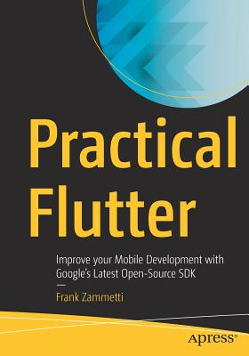 Practical Flutter: Improve Your Mobile Development with Google's Latest Open-Source SDK-cover