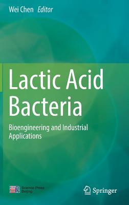 Lactic Acid Bacteria: Bioengineering and Industrial Applications-cover