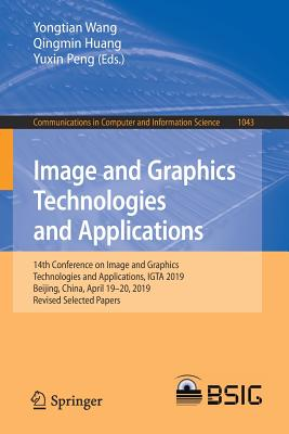 Image and Graphics Technologies and Applications: 14th Conference on Image and Graphics Technologies and Applications, Igta 2019, Beijing, China, Apri-cover
