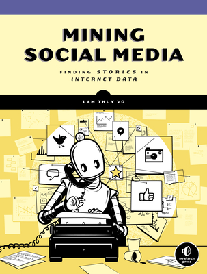Mining Social Media: Finding Stories in Internet Data-cover