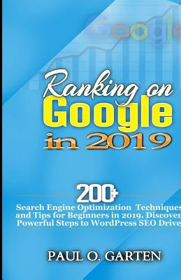 Ranking on Google in 2019: 200+ Search Engine Optimization Techniques and Tips for Beginners in 2019. Discover Powerful Steps to WordPress SEO Dr-cover