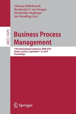 Business Process Management: 17th International Conference, Bpm 2019, Vienna, Austria, September 1-6, 2019, Proceedings-cover
