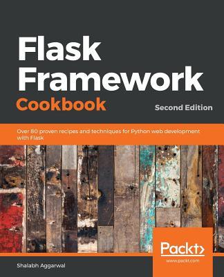 Flask Framework Cookbook, Second Edition