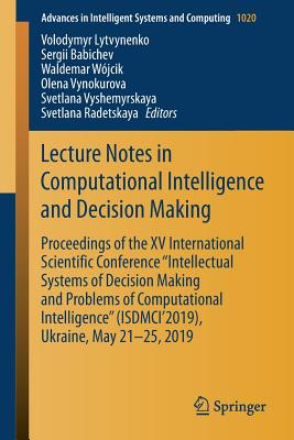 """Lecture Notes in Computational Intelligence and Decision Making: Proceedings of the XV International Scientific Conference """"intellectual Systems of De"""