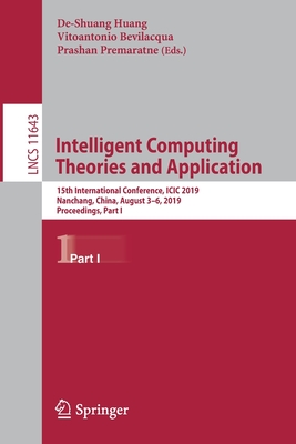 Intelligent Computing Theories and Application: 15th International Conference, ICIC 2019, Nanchang, China, August 3-6, 2019, Proceedings, Part I-cover