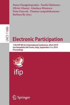 Electronic Participation: 11th Ifip Wg 8.5 International Conference, Epart 2019, San Benedetto del Tronto, Italy, September 2-4, 2019, Proceedin-cover