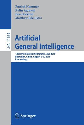 Artificial General Intelligence: 12th International Conference, Agi 2019, Shenzhen, China, August 6-9, 2019, Proceedings-cover