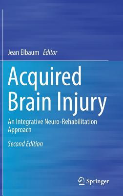Acquired Brain Injury: An Integrative Neuro-Rehabilitation Approach-cover