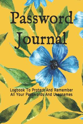 Password Journal: Logbook To Protect And Remember All Your Passwords And Usernames-cover