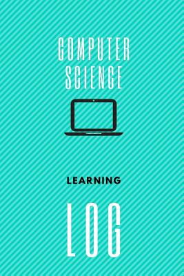 Computer Science Learning Log: Notebook, 6x9, Cornell notes, 150 pages, white paper, hardy matte cover.-cover