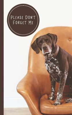 Please Don't Forget Me: Discreet Password Journal - Store Websites, Usernames, Passwords - For Dog Lovers-cover