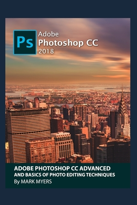 Adobe Photoshop CC Advanced and Basics of Photo Editing Techniques-cover