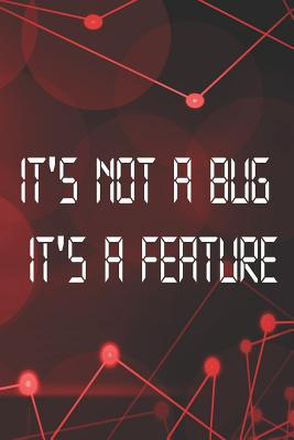 It's Not A Bug It's A Feature: Blank Lined Notebook ( Web Programmer) Red