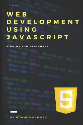 Web Development Using JavaScript: JavaScript - A guide for beginners-cover