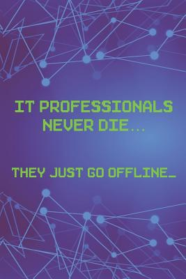IT Professionals Never Die... They Just Go Offline_: Blank Lined Notebook ( Web Programmer) Lilac-cover