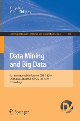 Data Mining and Big Data: 4th International Conference, Dmbd 2019, Chiang Mai, Thailand, July 26-30, 2019, Proceedings-cover