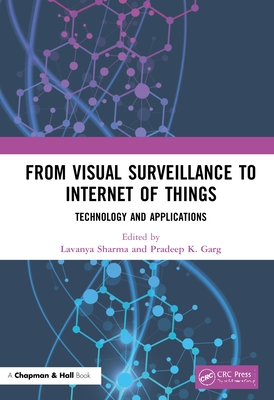 From Visual Surveillance to Internet of Things: Technology and Applications-cover