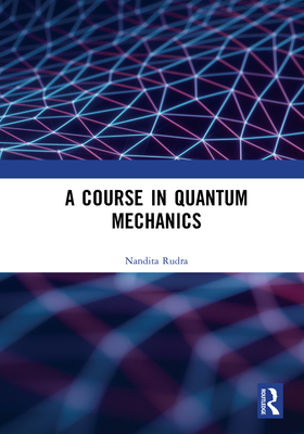 A Course in Quantum Mechanics-cover