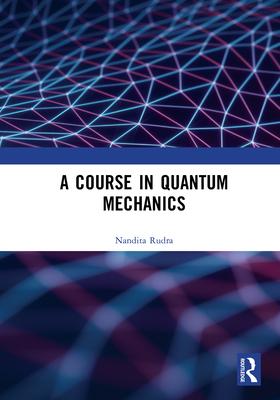 A Course in Quantum Mechanics-cover