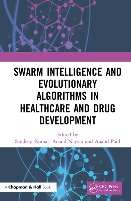 Swarm Intelligence and Evolutionary Algorithms in Healthcare and Drug Development-cover