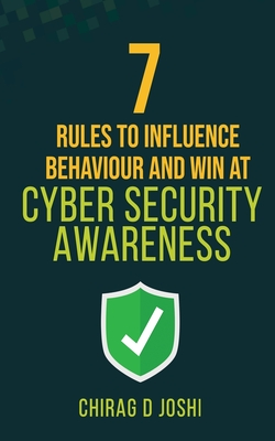 7 Rules to Influence Behaviour and Win at Cyber Security Awareness-cover