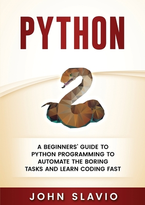 Python: A Beginners' Guide to Python Programming to automate the boring tasks and learn coding fast-cover