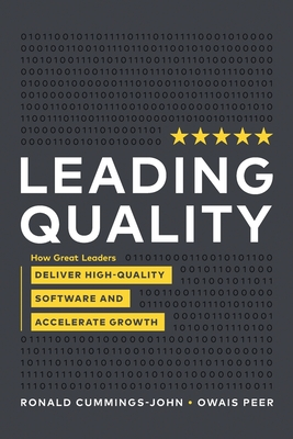 Leading Quality: How Great Leaders Deliver High Quality Software and Accelerate Growth-cover