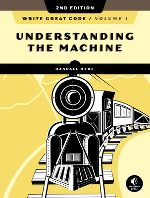 Write Great Code, Volume 1, 2nd Edition: Understanding the Machine-cover