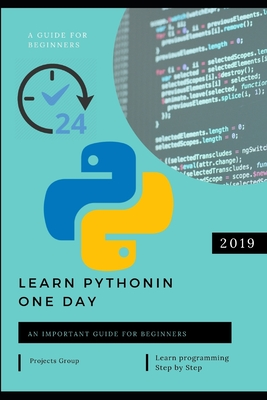 Learn python in one day: A Step-by-Step Guide for Absolute Beginners - Learn Python In 1 Day With Step-by-Step Guidance And Hands-On Exercises.-cover