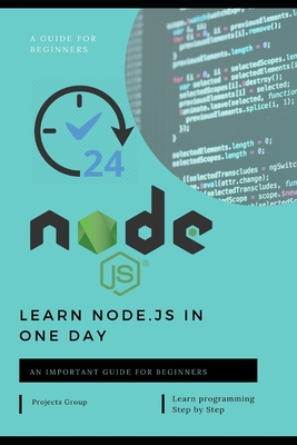 Learn node.js in one day: Learn the fundamentals of Node.js, and deploy and test Node.js applications on the web-cover