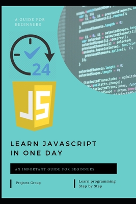 Learn javascript in one day: A Step-by-Step Guide for Absolute Beginners-cover