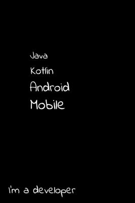 Java Kotlin Android Mobile I'm a developer: Notebook 6x9, graph paper-cover