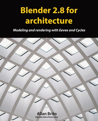 Blender 2.8 for architecture: Modeling and rendering with Eevee and Cycles-cover