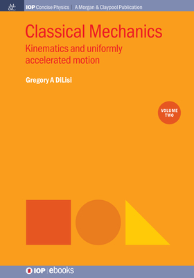 Classical Mechanics, Volume 2: Kinematics and Uniformly Accelerated Motion-cover