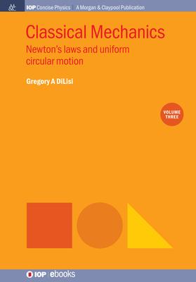 Classical Mechanics, Volume 3: Newton's Laws and Uniform Circular Motion