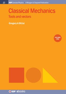 Classical Mechanics, Volume 1: Tools and Vectors-cover
