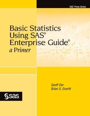 Basic Statistics Using SAS Enterprise Guide: A Primer-cover