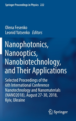 Nanophotonics, Nanooptics, Nanobiotechnology, and Their Applications: Selected Proceedings of the 6th International Conference Nanotechnology and Nano-cover