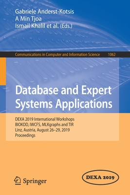 Database and Expert Systems Applications: Dexa 2019 International Workshops Biokdd, Iwcfs, Mlkgraphs and Tir, Linz, Austria, August 26-29, 2019, Proce-cover